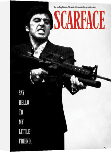 Scarface - Say Hello to my Little Friend by Anonymous