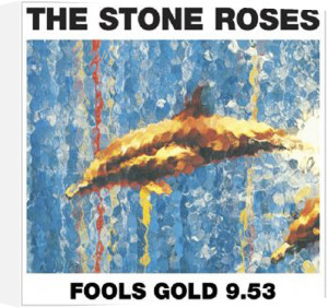 The Stone Roses - Fools Gold by Anonymous
