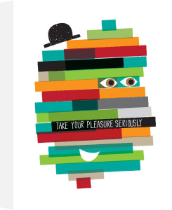 Take Your Pleasure Seriously by Anthony Peters