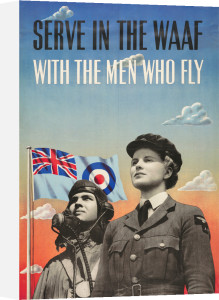 Serve in the WAAF with the Men Who Fly by Jonathan Foss