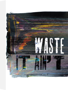 Waste It Ain't by Sophie Thomas