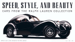 Speed Style and Beauty: Cars From the Ralph Lauren Collection