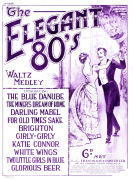 'The Elegant 80's, waltz medley', 1933 by Anonymous