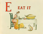 E Eat it, Children's Alphabet, 1886 by Kate Greenaway