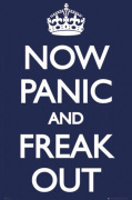 Now Panic and Freak Out by Anonymous