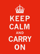 Keep Calm and Carry On II by Anonymous