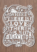 Where There Is Love There Is No Darkness by Julene Harrison
