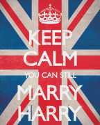 Keep Calm You Can Still Marry Harry by Anonymous