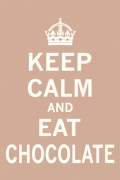 Keep Calm and Eat Chocolate by The Vintage Collection