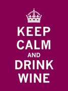 Keep Calm and Drink Wine by The Vintage Collection