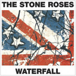 The Stone Roses - Waterfall by Anonymous