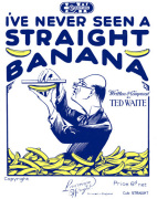 I've Never Seen a Straight Banana