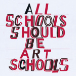 All Schools should be Art Schools 2014