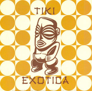 Tiki Exotica by Tiki Series