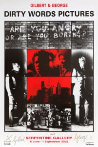 Are you angry or are you boring? 1977 by Gilbert & George