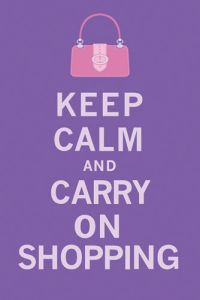 Keep Calm and Carry on Shopping by The Vintage Collection