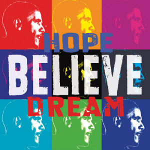 Barack Obama: Hope, Believe, Dream by Celebrity Photo