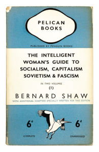 The Intelligent Woman's Guide to Socialism, Capitalism, Sovietism & Fascism (1) by Anonymous