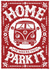 Home Is Where You Park It by Snowdon Designs