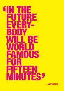 Fifteen minutes by Andy Warhol