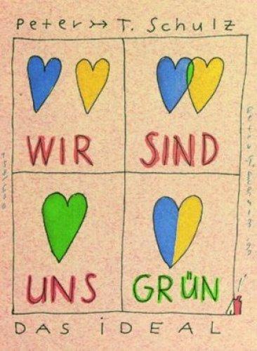 Wir sind uns Grün by Peter-T. Schulz