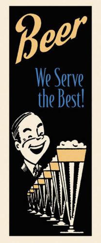 Beer We Serve the Best by Retro Series