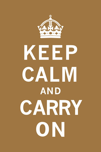 Keep Calm and Carry On VII by Anonymous