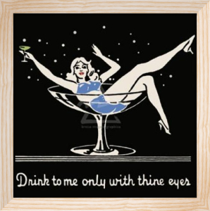 Drink to me only with thine eyes by Retro Series