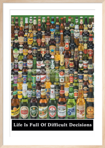 Life is Full of Difficult Decisions (Beer Bottles) by Anonymous