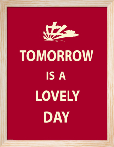 Tomorrow is a Lovely Day by Anonymous