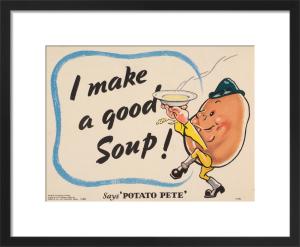 I Make a Good Soup - Says Potato Pete by Anonymous