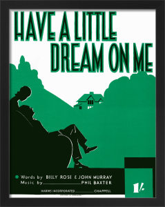 Have a Little Dream on Me by Anonymous