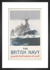 The British Navy Guards the Freedom of Us All by Frank Mason