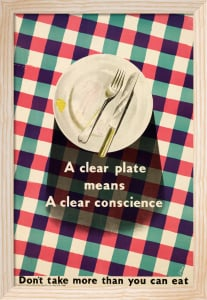 A Clear Plate Means a Clear Conscience by James Fitton