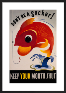 Don't Be a Sucker! Keep Your Mouth Shut by Anonymous