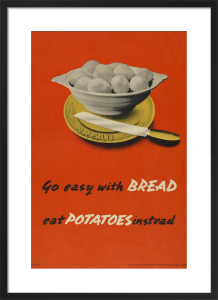 Go Easy with Bread - Eat Potatoes Instead by Anonymous