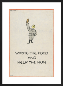 Waste the Food and Help the Hun by Fougasse
