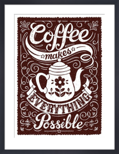 Coffee Makes Everything Possible by Snowdon Designs