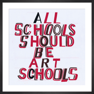 All Schools should be Art Schools 2014 by Bob and Roberta Smith RA